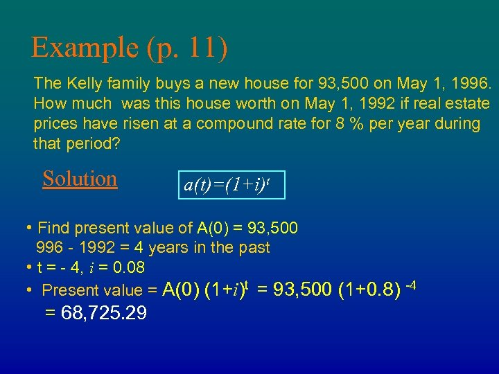 Example (p. 11) The Kelly family buys a new house for 93, 500 on