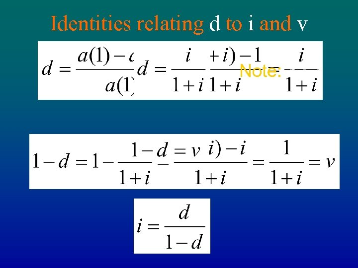 Identities relating d to i and v Note: d < i