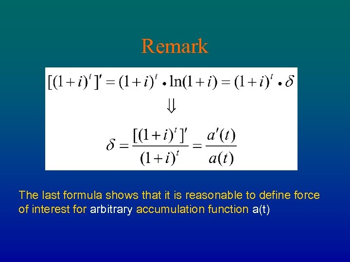 Remark The last formula shows that it is reasonable to define force of interest