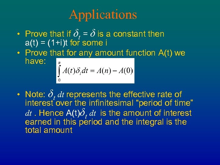 Applications • Prove that if δt = δ is a constant then a(t) =
