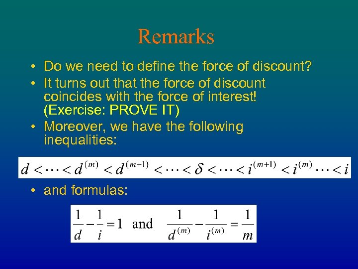 Remarks • Do we need to define the force of discount? • It turns