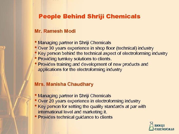 People Behind Shriji Chemicals Mr. Ramesh Modi • Managing partner in Shriji Chemicals •