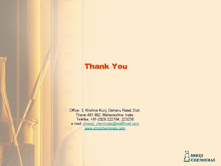 Thank You Office: 3, Krishna Kunj, Dahanu Road, Dist. Thane 401 602. Maharashtra. India.
