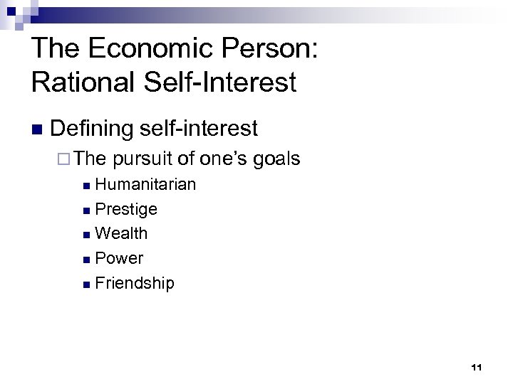The Economic Person: Rational Self-Interest n Defining self-interest ¨ The pursuit of one's goals