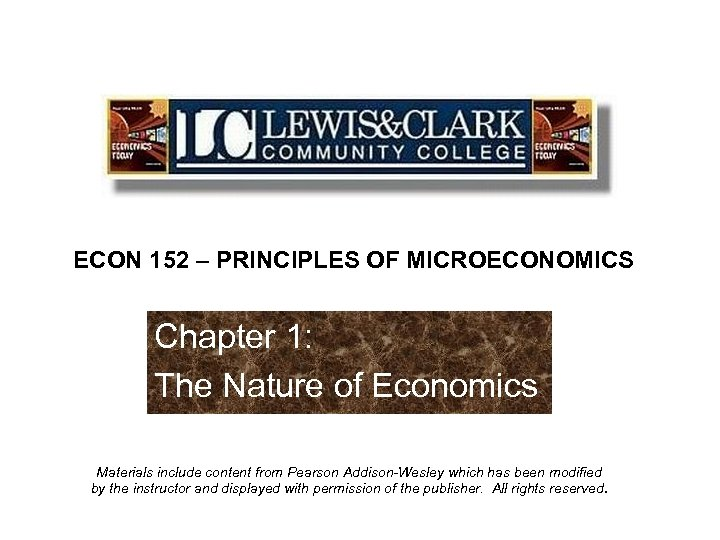 End of ECON 152 – PRINCIPLES OF MICROECONOMICS Chapter 1: The Nature of Economics
