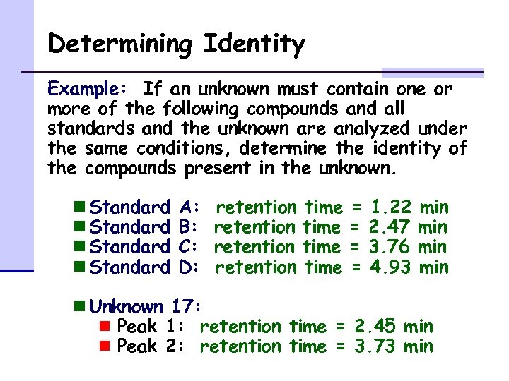Determining Identity Example: If an unknown must contain one or more of the following