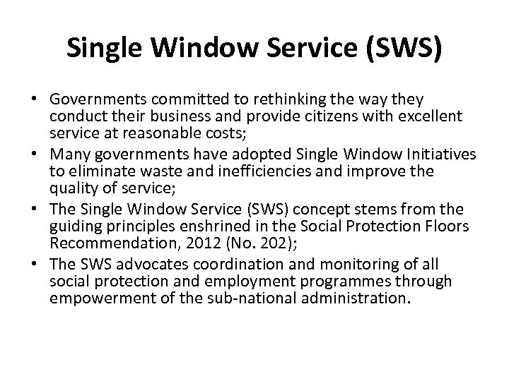 Single Window Service (SWS) • Governments committed to rethinking the way they conduct their