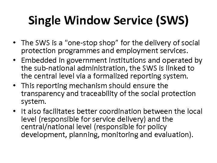 """Single Window Service (SWS) • The SWS is a """"one-stop shop"""" for the delivery"""