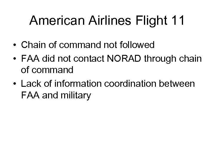 American Airlines Flight 11 • Chain of command not followed • FAA did not