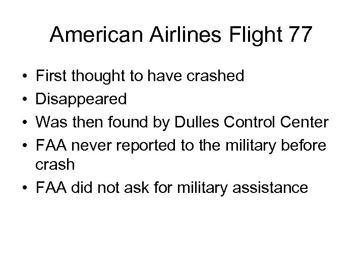 American Airlines Flight 77 • • First thought to have crashed Disappeared Was then