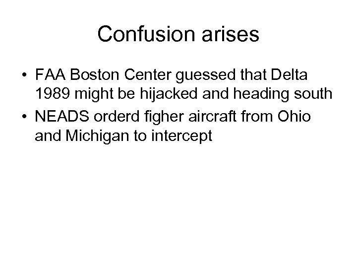 Confusion arises • FAA Boston Center guessed that Delta 1989 might be hijacked and