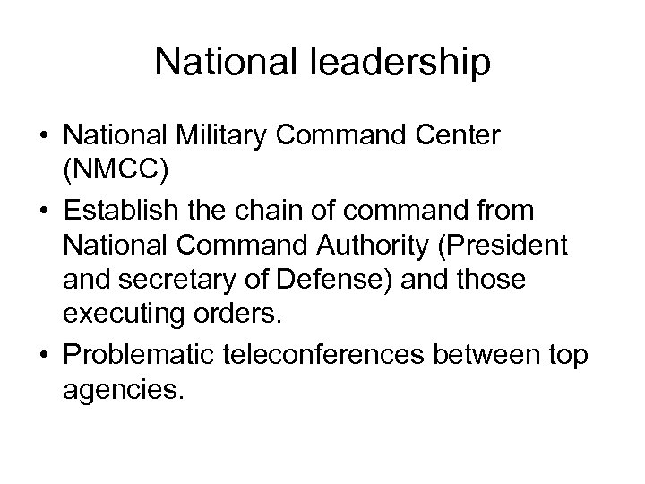 National leadership • National Military Command Center (NMCC) • Establish the chain of command