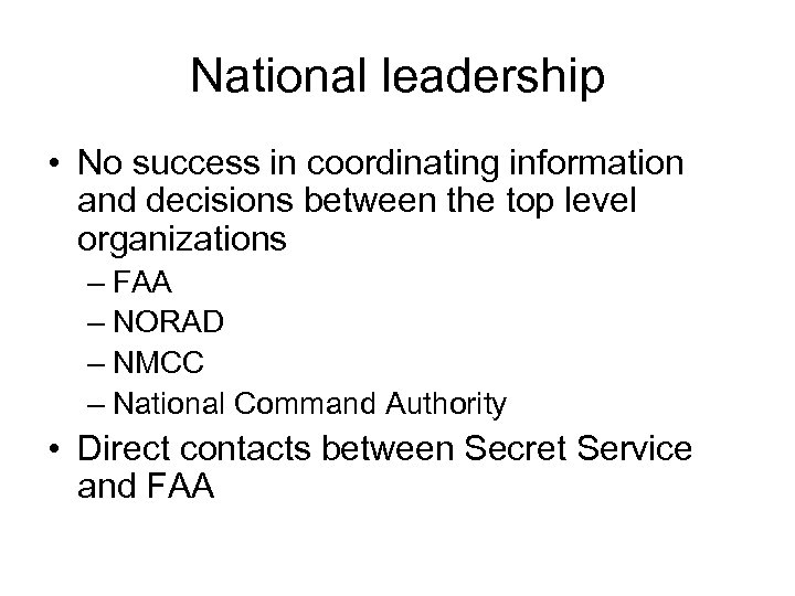 National leadership • No success in coordinating information and decisions between the top level