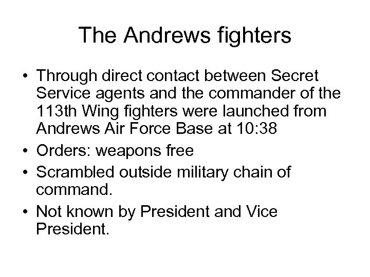 The Andrews fighters • Through direct contact between Secret Service agents and the commander