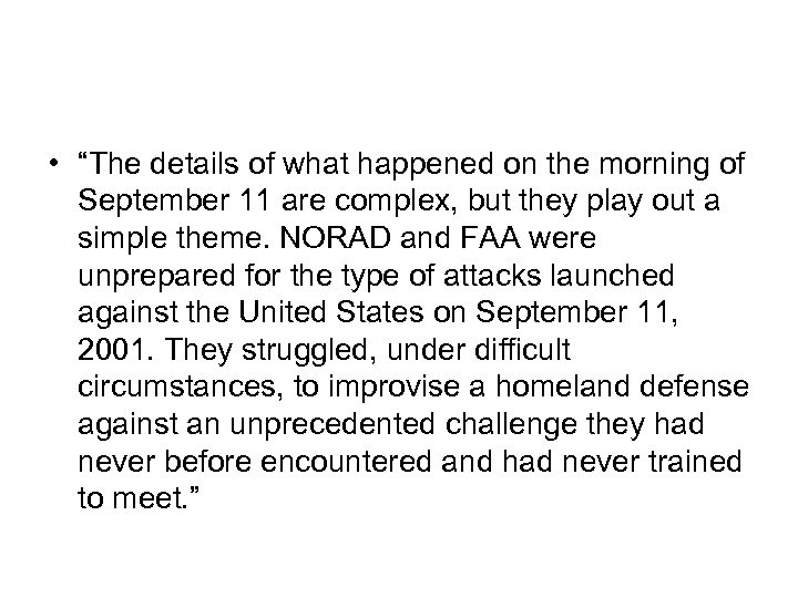 "• ""The details of what happened on the morning of September 11 are"