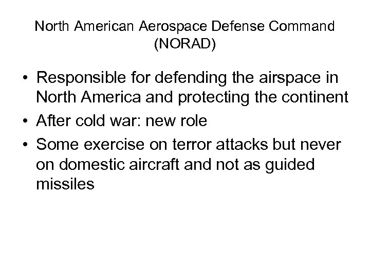North American Aerospace Defense Command (NORAD) • Responsible for defending the airspace in North