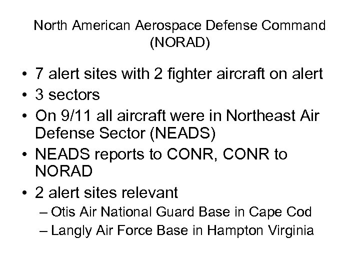 North American Aerospace Defense Command (NORAD) • 7 alert sites with 2 fighter aircraft