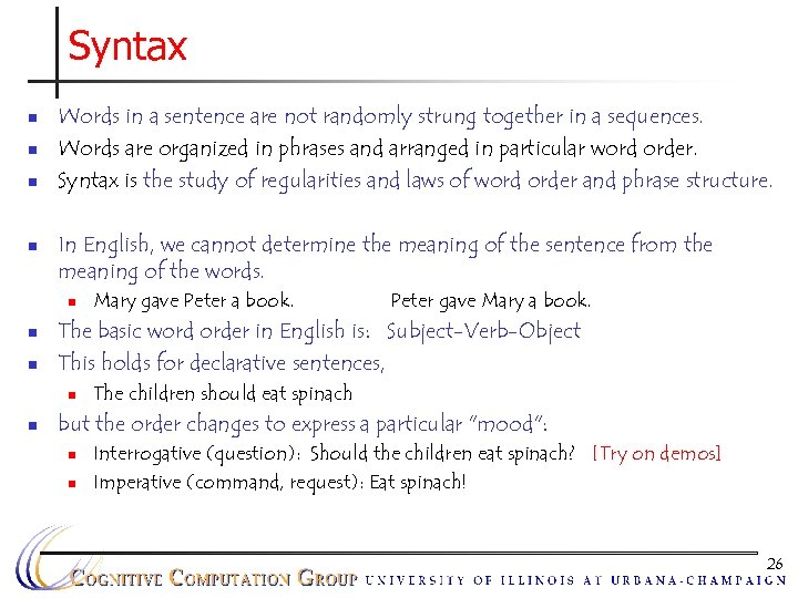 Syntax n n Words in a sentence are not randomly strung together in a