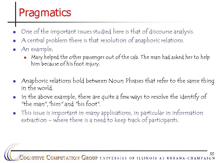 Pragmatics n n n One of the important issues studied here is that of