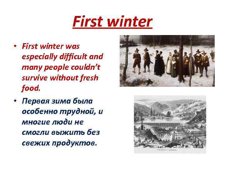 First winter • First winter was especially difficult and many people couldn't survive without