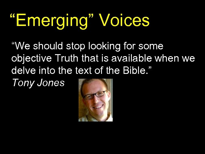 """""""Emerging"""" Voices """"We should stop looking for some objective Truth that is available when"""