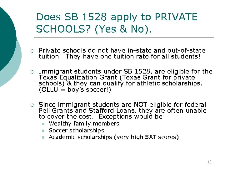 Does SB 1528 apply to PRIVATE SCHOOLS? (Yes & No). ¡ Private schools do