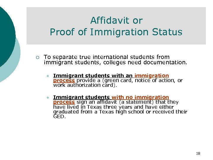 Affidavit or Proof of Immigration Status ¡ To separate true international students from immigrant