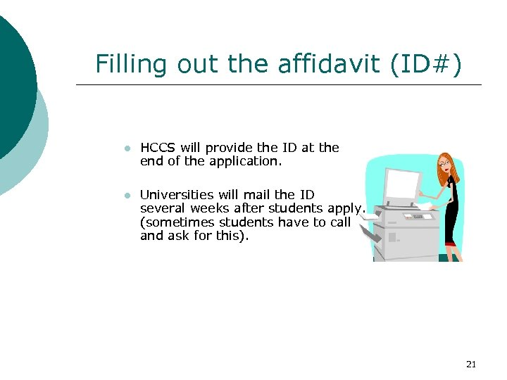 Filling out the affidavit (ID#) l HCCS will provide the ID at the end