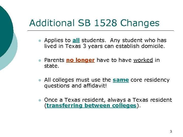 Additional SB 1528 Changes l Applies to all students. Any student who has lived