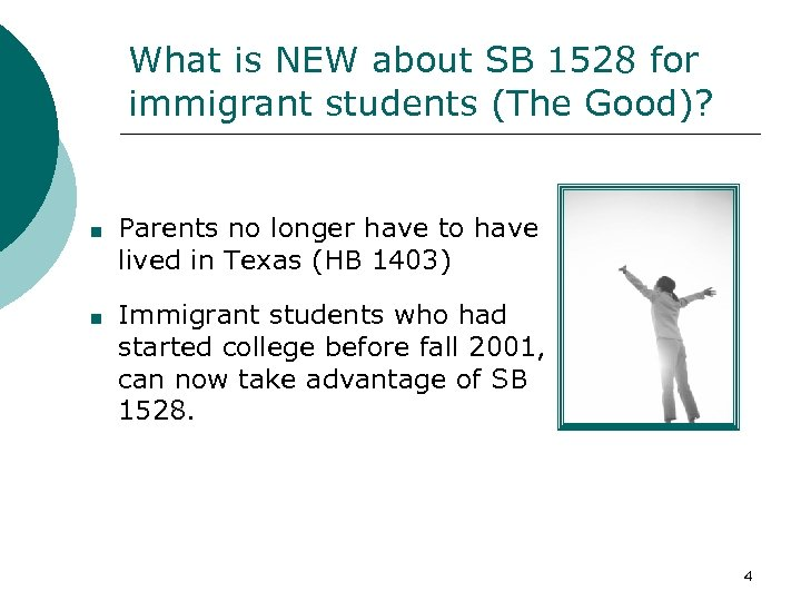 What is NEW about SB 1528 for immigrant students (The Good)? Parents no longer
