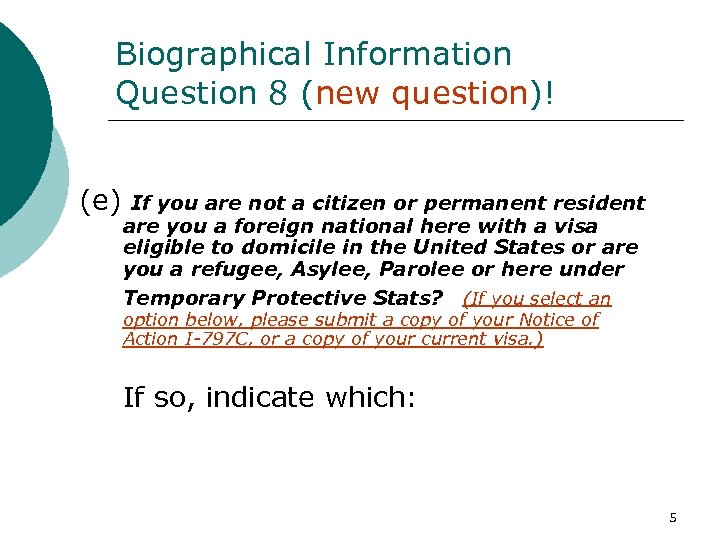 Biographical Information Question 8 (new question)! (e) If you are not a citizen or
