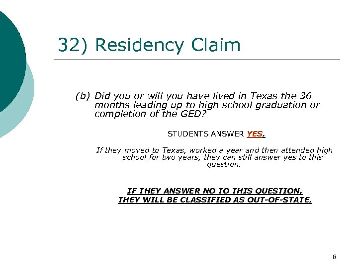 32) Residency Claim (b) Did you or will you have lived in Texas the
