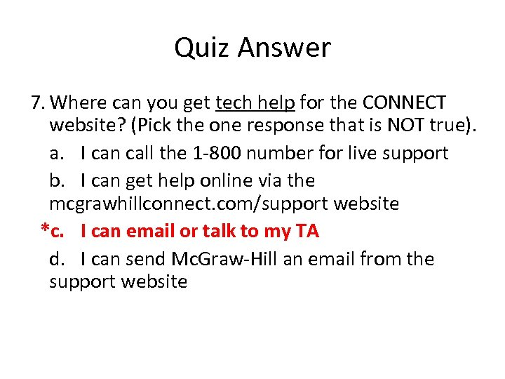 Quiz Answer 7. Where can you get tech help for the CONNECT website? (Pick