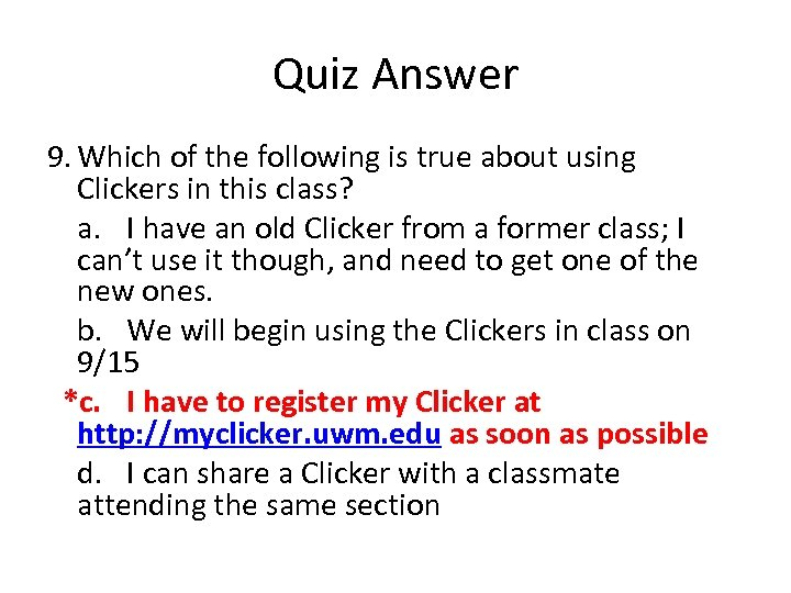Quiz Answer 9. Which of the following is true about using Clickers in this