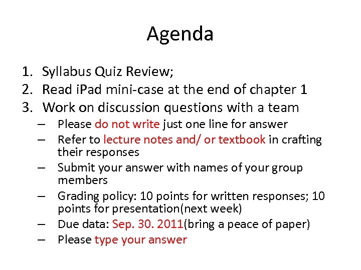 Agenda 1. Syllabus Quiz Review; 2. Read i. Pad mini-case at the end of