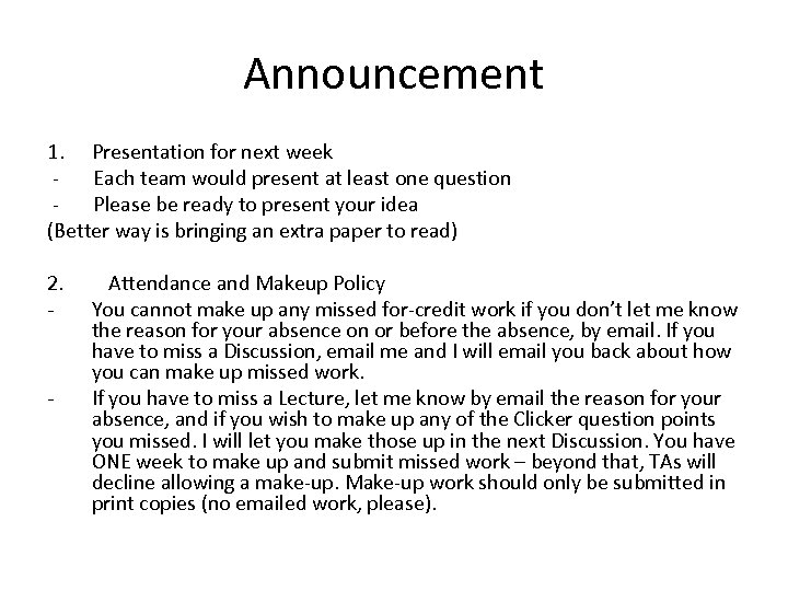 Announcement 1. Presentation for next week - Each team would present at least one