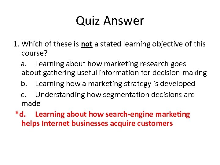 Quiz Answer 1. Which of these is not a stated learning objective of this