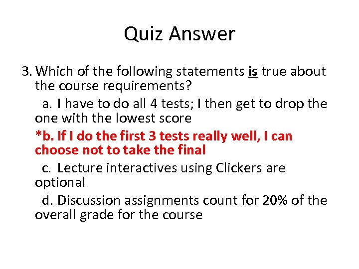 Quiz Answer 3. Which of the following statements is true about the course requirements?