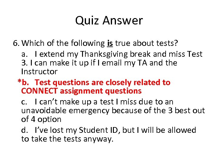 Quiz Answer 6. Which of the following is true about tests? a. I extend