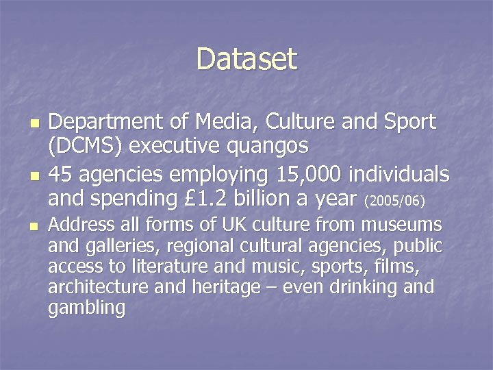 Dataset n n n Department of Media, Culture and Sport (DCMS) executive quangos 45