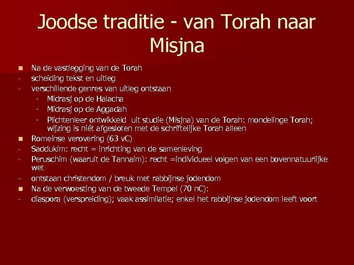 Joodse traditie - van Torah naar Misjna Na de vastlegging van de Torah scheiding