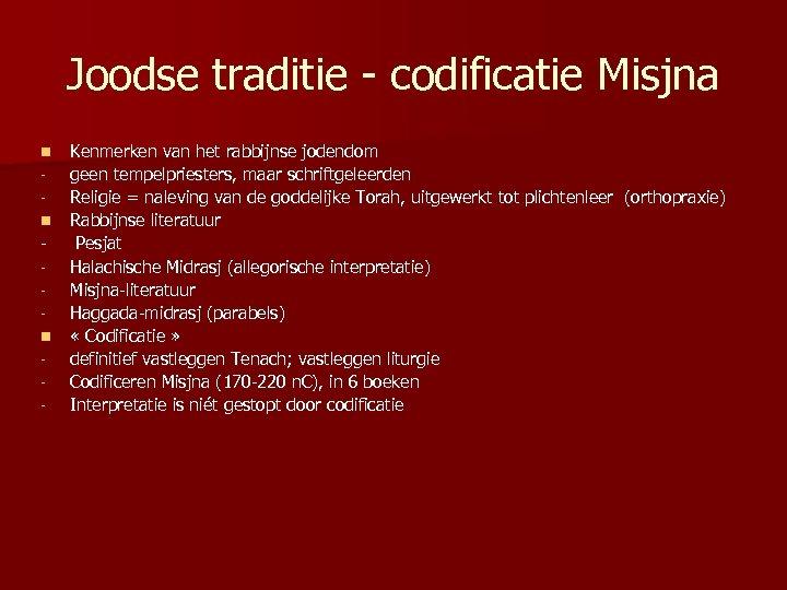Joodse traditie - codificatie Misjna n n n - Kenmerken van het rabbijnse jodendom