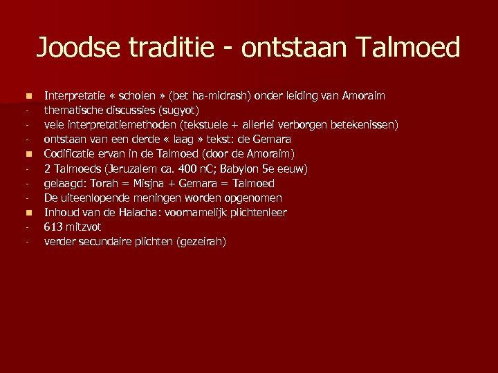 Joodse traditie - ontstaan Talmoed n n n - Interpretatie « scholen » (bet