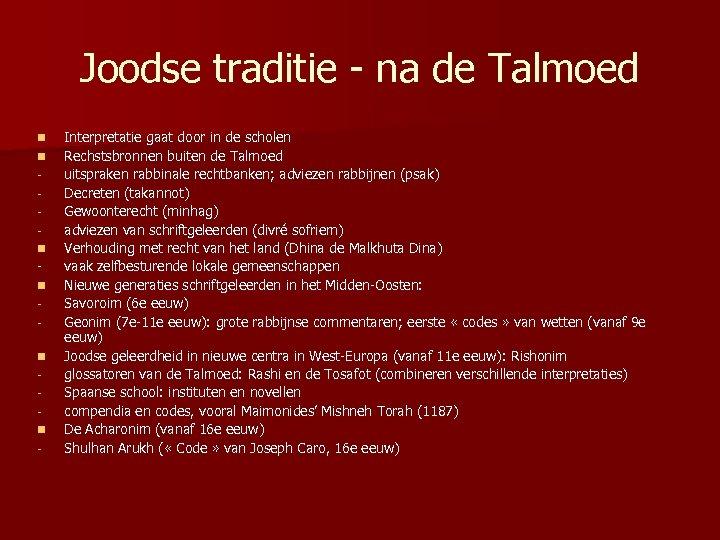 Joodse traditie - na de Talmoed n n n - Interpretatie gaat door in