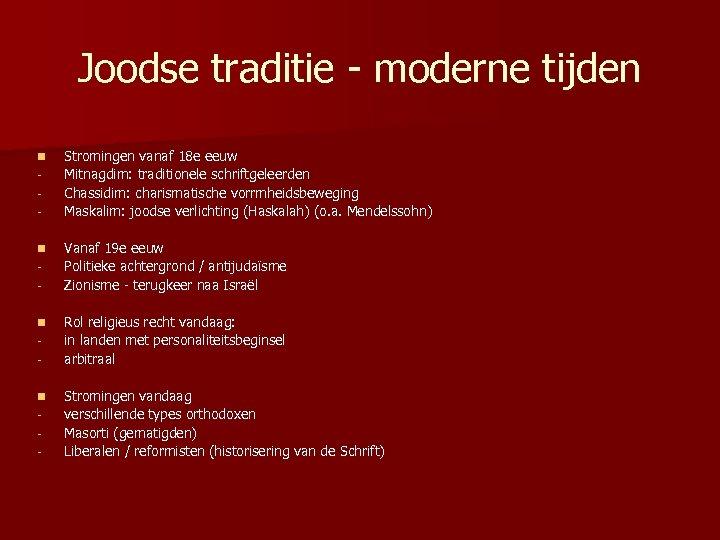 Joodse traditie - moderne tijden n n - Stromingen vanaf 18 e eeuw Mitnagdim: