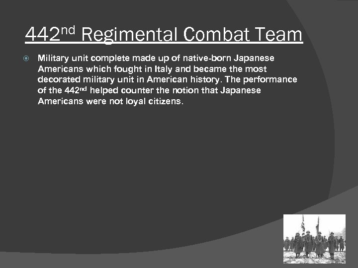 442 nd Regimental Combat Team Military unit complete made up of native-born Japanese Americans