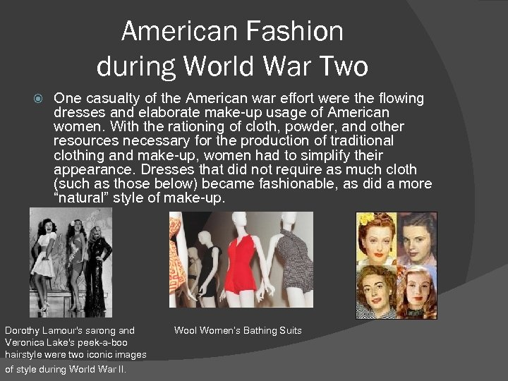 American Fashion during World War Two One casualty of the American war effort were