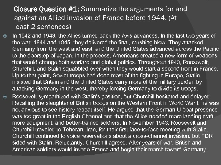 Closure Question #1: Summarize the arguments for and against an Allied invasion of France
