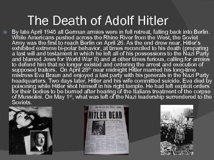 The Death of Adolf Hitler By late April 1945 all German armies were in