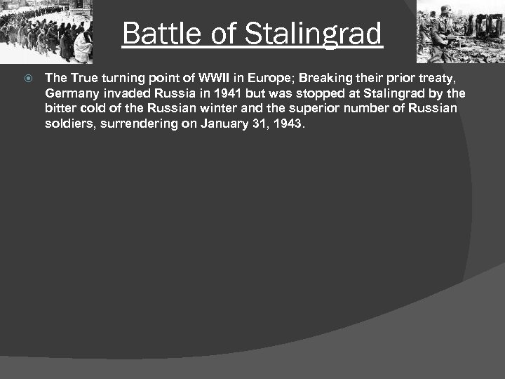 Battle of Stalingrad The True turning point of WWII in Europe; Breaking their prior